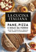 La Cucina Italiana. Pane, pizza e dolci da forno