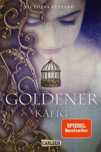 Victoria Aveyard - Goldener Käfig (Die Farben des Blutes 3)