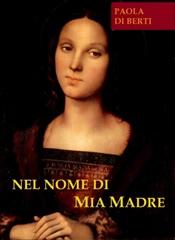 Download and Read Online Nel nome di mia Madre