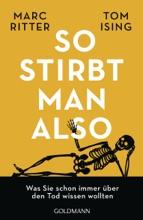 So Stirbt Man Also
