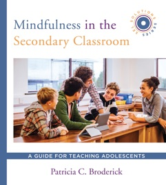 Mindfulness In The Secondary Classroom A Guide For Teaching Adolescents Sel Solutions Series Social And Emotional Learning Solutions