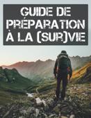 Guide de préparation à la survie