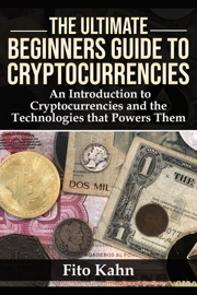 The Ultimate Beginners Guide to Cryptocurrencies