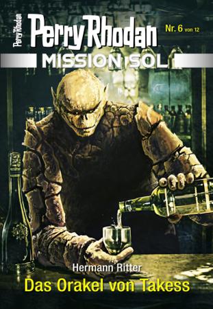 Mission SOL 6: Das Orakel von Takess - Hermann Ritter