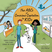 The ABCs of Conscious Capitalism for KIDs