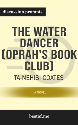 The Water Dancer (Oprah's Book Club): A Novel by Ta-Nehisi Coates (Discussion Prompts) image