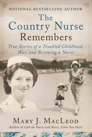 The Country Nurse Remembers by The Country Nurse Remembers