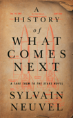 Download and Read Online A History of What Comes Next