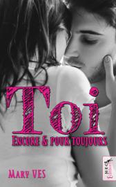 TOI, ENCORE & POUR TOUJOURS Par TOI, ENCORE & POUR TOUJOURS
