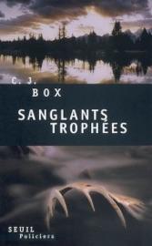 Sanglants Trophées - C. J. Box by  C. J. Box PDF Download