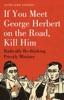 If You Meet George Herbert On The Road, Kill Him