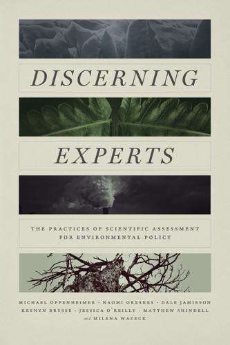 Michael Oppenheimer, Naomi Oreskes, Dale Jamieson, Keynyn Brysse, Jessica O'Reilly, Matthew Shindell & Milena Wazeck - Discerning Experts