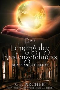 Der Lehrling des Kartenzeichners: Glass and Steele