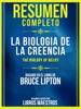 Resumen Completo: La Biología De La Creencia (The Biology Of Belief)