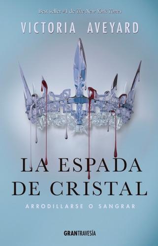 Victoria Aveyard - La Espada de cristal