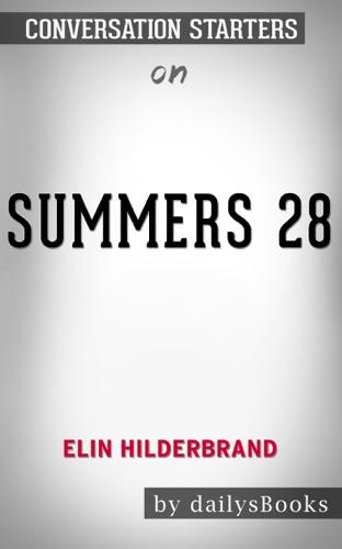 DailysBooks - 28 Summers by Elin Hilderbrand: Conversation Starters
