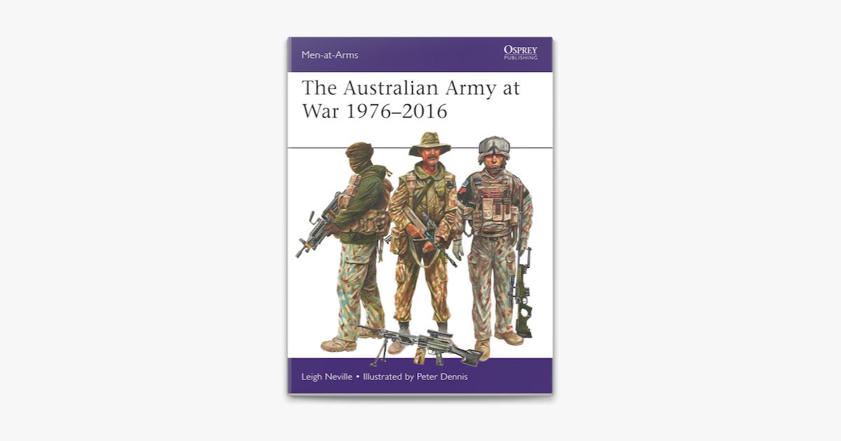 The Australian Army at War 1976–2016 - Leigh Neville