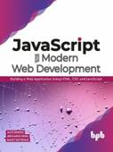 JavaScript for Modern Web Development: Building a Web Application Using HTML, CSS, and JavaScript