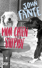 John Fante - Mon chien Stupide illustration
