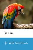 Belize - Wink Travel Guide