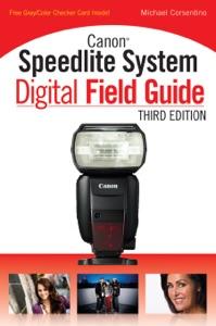 Canon Speedlite System Digital Field Guide da Michael Corsentino