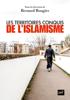 Les territoires conquis de l'islamisme - Bernard Rougier