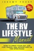 The RV Lifestyle Manual: Living as a Boondocking Expert – How to Swap Your Day Job for Travel and Adventure on the Open Road