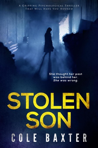 Cole Baxter - Stolen Son: A gripping psychological thriller that will have you hooked