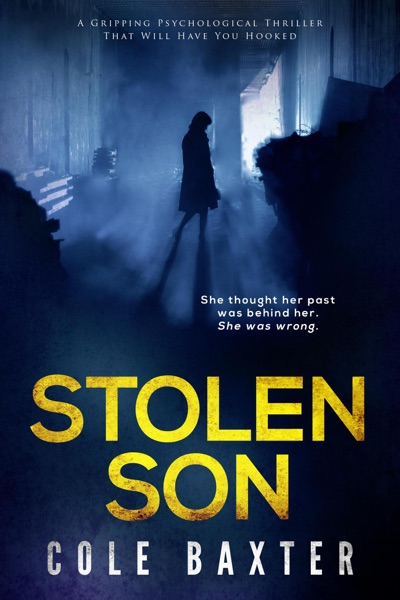 Stolen Son: A gripping psychological thriller that will have you hooked - Cole Baxter book cover