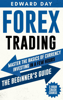 Edward Day - Forex Trading - 3 Hour Crash Course - Master The Basics of Currency Investing in a Few Hours: The Beginner's Guide artwork