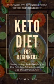 Keto Diet for Beginners - Includes info on Keto Diet Foods, Keto Diet Recipes and Keto Diet Meal Plan PDF Download