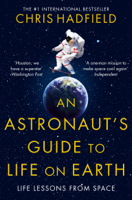 Chris Hadfield - An Astronaut's Guide to Life on Earth artwork
