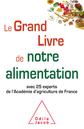 Le Grand Livre de notre alimentation - Académie d'agriculture de France