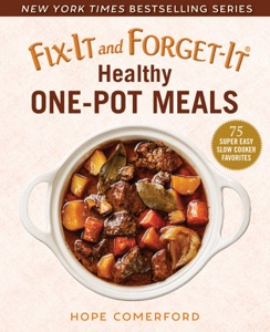 Fix-It and Forget-It Healthy One-Pot Meals by Hope Comerford Book Cover