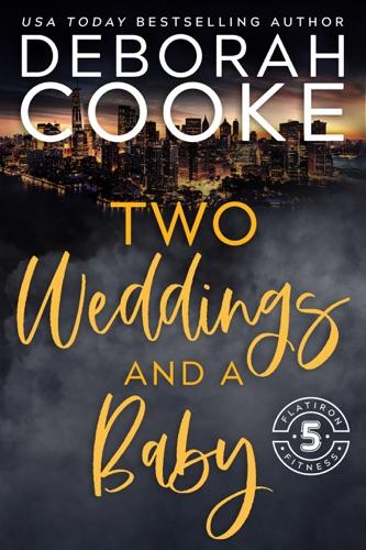 Deborah Cooke - Two Weddings & A Baby