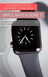 Der Lächerlich Leicht Zu Verstehende Leitfaden Für Die Apple Watch Serie 5