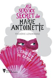 Au service secret de Marie-Antoinette