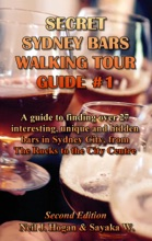 Secret Sydney Bars Walking Tour Guide #1: A Guide to Finding Over 27 Interesting, Unique and Hidden Bars in Sydney City, from The Rocks to City Centre.