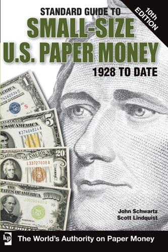 John Schwartz & Scott Lindquist - Standard Guide to Small-Size U.S. Paper Money