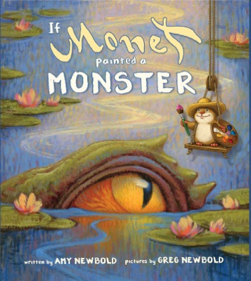 If Monet Painted a Monster (The Reimagined Masterpiece Series)