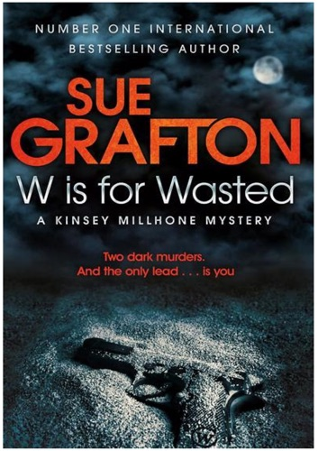 Sue Grafton - W is for Wasted: A Kinsey Millhone Novel