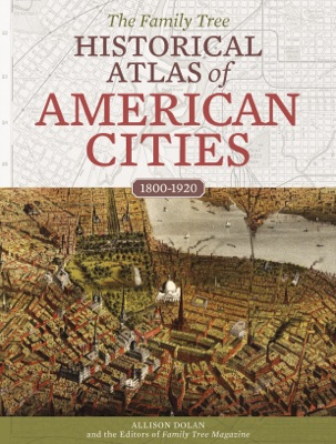 The Family Tree Historical Atlas of American Cities