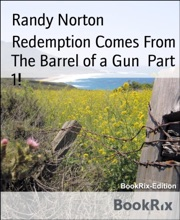 Redemption Comes From The Barrel Of A Gun  Part 1!