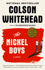 The Nickel Boys (Winner 2020 Pulitzer Prize for Fiction)