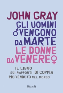 Gli uomini vengono da Marte le donne da Venere di John Gray Copertina del libro