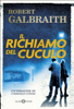 J.K. Rowling & Robert Galbraith - Il richiamo del cuculo artwork