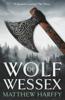Matthew Harffy - Wolf of Wessex artwork