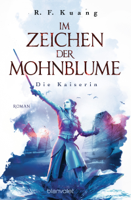R.F. Kuang - Im Zeichen der Mohnblume - Die Kaiserin artwork
