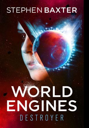 World Engines: Destroyer - Stephen Baxter