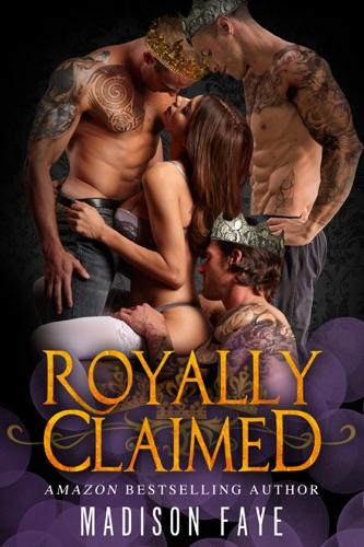 Madison Faye - Royally Claimed